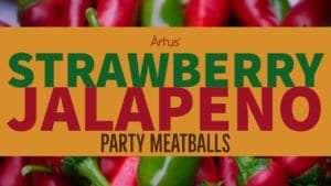 Strawberry jalapeno meatballs Århus recipe